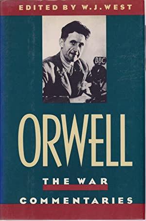 Orwell. The war commentaries. Edited with an introduction by W. J. West.