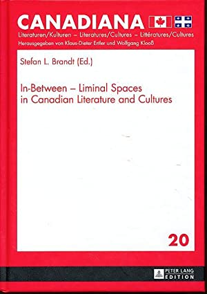In-Between - Liminal Spaces in Canadian Literature and Cultures. Canadiana 20.