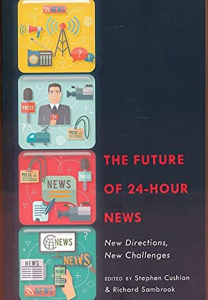 The Future of 24-Hour News. New Directions, New Challenges