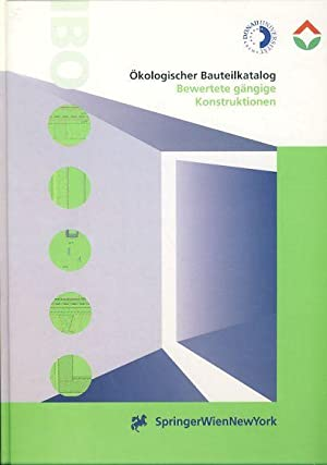 Ökologischer Bauteilkatalog. Bewertete gängige Konstruktionen. IBO - Ö...