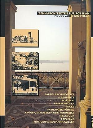 Zehn Architekten für Potsdam. Neues zur Stadtvilla.: Bonnani, Arno (Red.)