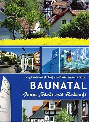 Baunatal. Junge Stadt mit Zukunft.: Lantelmé, Jörg und