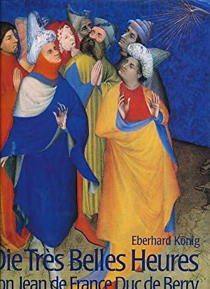 Die Très belles heures von Jean de: König, Eberhard: