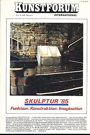 Kunstforum International. Skulptur '85. Funktion: Konstruktion: Imagination.: Bechtloff, Dieter (Hg.):