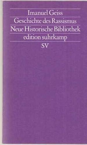 Geschichte des Rassismus. Edition Suhrkamp ; 1530: Geiss, Imanuel: