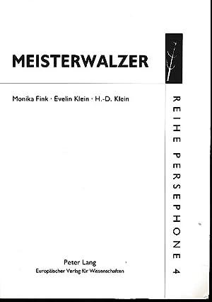 """Meisterwalzer. Anläßlich der Ausstellung """"Evelin Klein, Ölbilder: Fink, Monika, Hans-Dieter"""