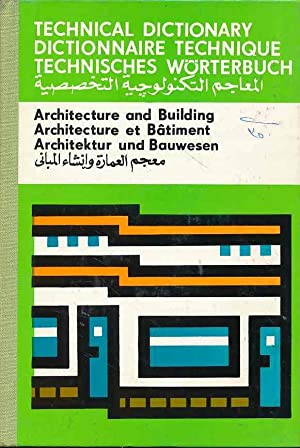 Technical Dictionary: Architecture and Building Construction / Architecture et Bâtiment / Archite...