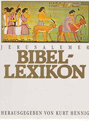 Jerusalemer Bibellexikon. Übers. von The Jerusalem Publishing House, Ltd. Mitarb. der dt. Ausg.: ...