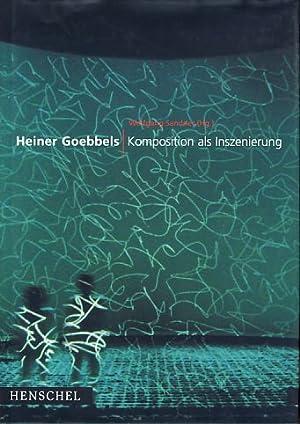 Komposition als Inszenierung. Hrsg. von Wolfgang Sandner: Goebbels, Heiner: