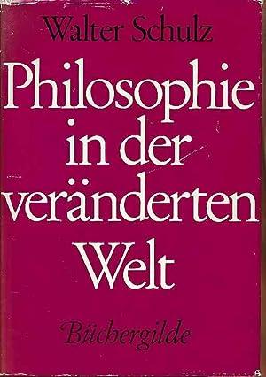 Philosophie in der veränderten Welt.: Schulz, Walter: