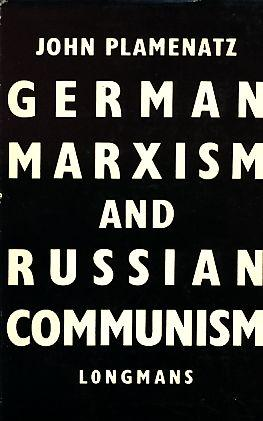 German Marxism and Russian Communism.: Plamenatz, John: