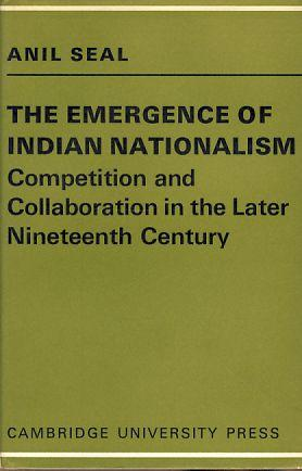 The emergence of Indian nationalism. Competition and: Seal, Anil: