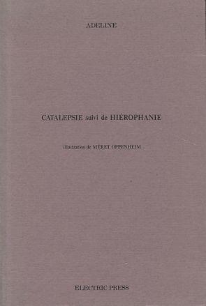 Catalepsie suivi de Hiérophanie. Preface Michel Bulteau.: Adeline: