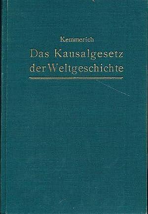 Das Kausalgesetz der Weltgeschichte.: Kemmerich, Max: