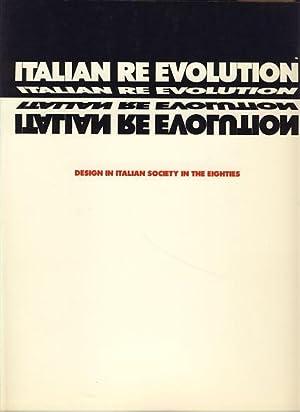 Italian Re Evolution. Design in Italian Society: Sartogo, Piero (Hrsg):