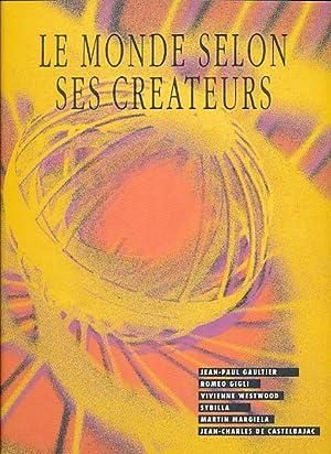 Le Monde Selon Ses Createurs. Jean-Paul Gaultier,: Carron de la