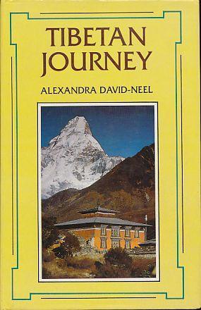 Tibetan journey.: David-Neel, Alexandra: