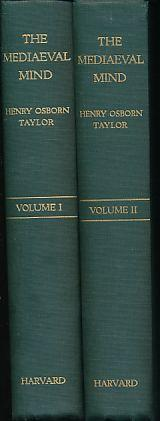 The Mediaeval Mind. In two volumes. A: Taylor, Henry Osborn: