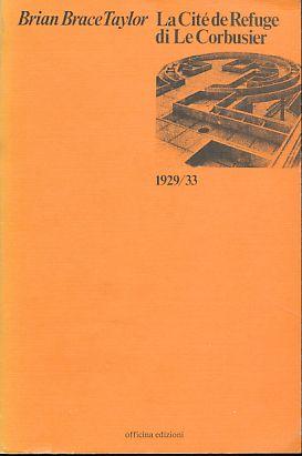 LeCorbusier, la cité de refuge, Paris 1929 - 1933.: Taylor, Brian Brace: