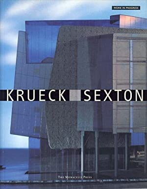 Krueck and Sexton. Architects. Work in Progress: Krueck, Ronald and