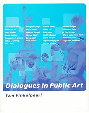 Dialogues in public art. Interviews.: Finkelpearl, Tom: