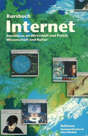 Kursbuch Internet. Anschlüsse an Wirtschaft und Politik,: Bollmann, Stefan und