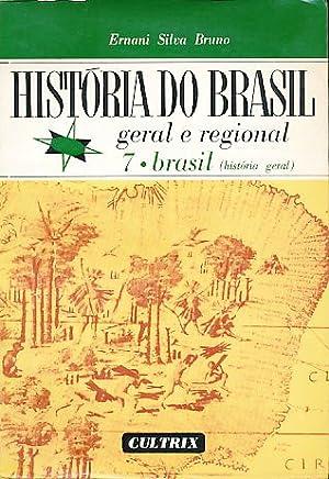 História do Brasil. Geral e regional. Vol.: Bruno, Ernani Silva: