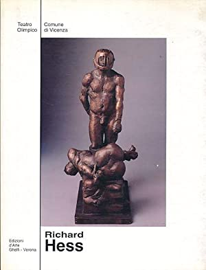 Richard Hess. Sculture per il III millennio.: Hess, Richard: