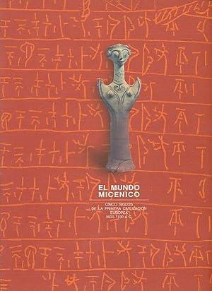 El mundo micénico|cinco siglos de la primera: Demakopoulou, Katie (Ed.):