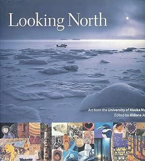 Looking North. Art from the University of: Jonaitis, Aldona (Ed.):
