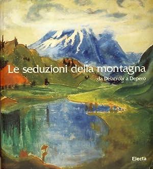 Il sentimento della montagna: Da Delacroix a Depero. Catalogo di mostra. Palazzo Bricherasio, ...