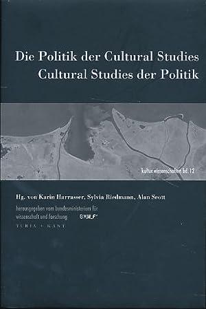 Die Politik der cultural studies - cultural: Harrasser, Karin, Sylvia
