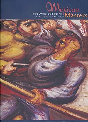 Mexican masters. Rivera, Orozco, and Siqueiros. Selections: George, Hardy S.: