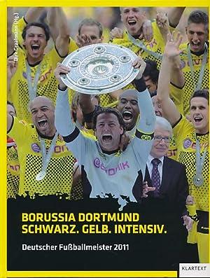 Schwarz. Gelb. Intensiv. : Borussia Dortmund -: Graalmann, Dirk (Hg.):