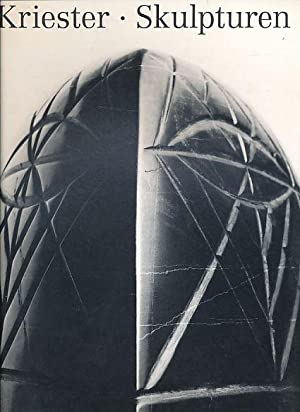 Rainer Kriester. Skulpturen. Galerie Sandmann + Haak.: Kriester, Rainer: