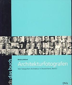 Architekturfotografen. Wer fotografiert Architektur in Deutschland, Band: Michel, Bettina: