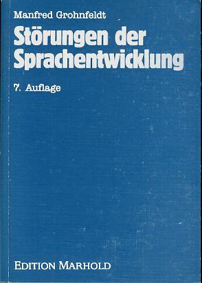 Störungen der Sprachentwicklung.: Grohnfeldt, Manfred: