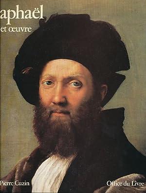 Raphaël. Vie et oeuvre.: Cuzin, Jean-Pierre: