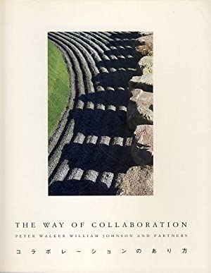 The Way of Collaboration. The Landscape Architecture: Walker, Peter and