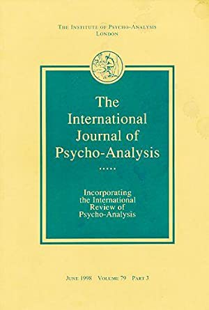 The International Journal of Psycho-Analysis. June 1998.: Tuckett, David (Ed.):