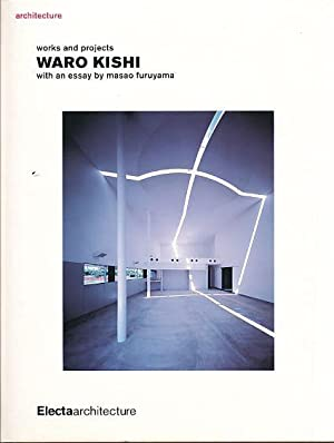 Architecture: works and projects. Waro Kishi [1986-2004].: Kishi, Waro: