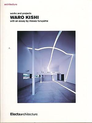 Architecture: works and projects. Waro Kishi [1986-2004]. Aith an essay by Masao Furuyama. Editing ...