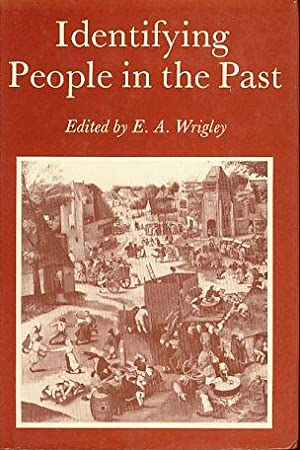 Identifying People in the Past.: Wrigley, E. A.