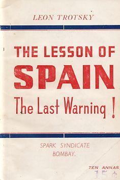 The Lesson of Spain. The Last Warning! Translated by John G. Wright.: Trotsky, Leon: