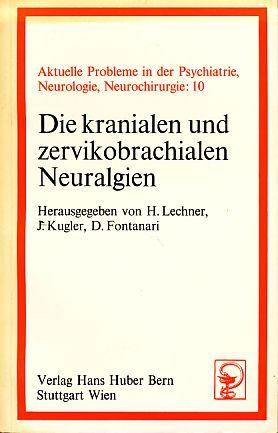 Die kranialen und zervikobrachialen Neuralgien. Aktuelle Probleme: Lechner, Helmut, J.
