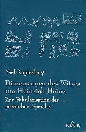 Dimensionen des Witzes um Heinrich Heine. Zur Säkularisation der poetischen Sprache.: ...