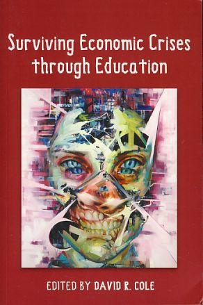 Surviving economic crises through education. Global studies: Cole, David R.