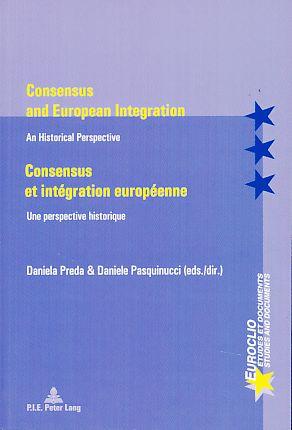 Consensus and European Integration / Consensus et: Pasquinucci, Daniele and