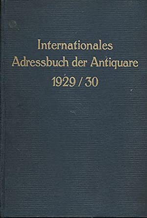 Internationales Adressbuch der Antiquare 1929/30. Hrsg. unter