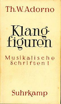 Klangfiguren. Musikalische Schriften / 1.: Adorno, Theodor W.: